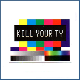"Adesivo ""Kill your TV"""