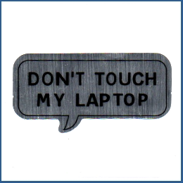 Adesivo metálico - Don't touch my laptop